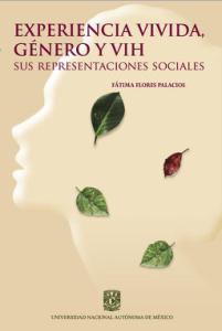Experiencia Vivida, Género y VIH. Sus Representaciones Sociales