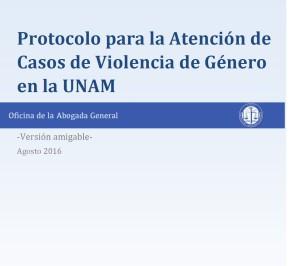 Protocolo para la Atención de Casos de Violencia de Género en la UNAM.