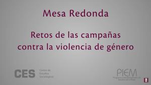 Mesa Redonda Retos de las campañas contra la violencia de género.