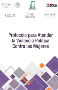 Protocolo para Atender la Violencia Política Contra las Mujeres.