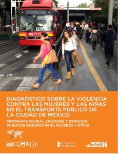 Diagnóstico sobre la violencia contra las mujeres y las niñas, en el transporte público de la ciudad de México.