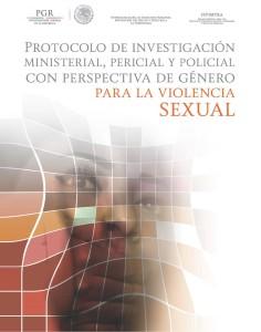 Protocolo de investigación ministerial, pericial y policial con perspectiva de género para la violencia sexual.